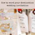 Create the perfect first impression, I show you how with the right destination wedding invitation wording.