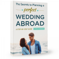 Planning a Perfect Wedding Abroad Book / Your Step by Step Guide to Planning a Successful Destination Wedding Abroad