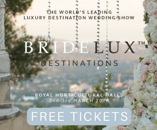 Bridlux Destinations- The Worlds Leading Luxury Destination Wedding Show London 2018 - Register for your FREE Tickets