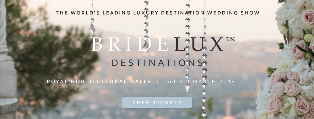 Bridlux - The Worlds Leading Luxury Destination Wedding Show London 2018 - Register for your FREE Tickets
