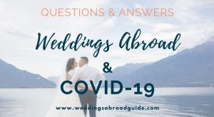 Coronavirus Questions & Answers - Destination Weddings Abroad & Covid 19
