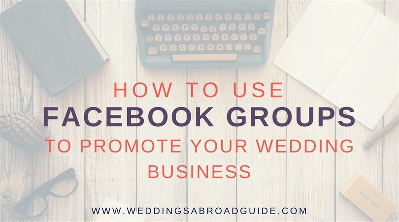 How to effectively use a facebook groups to promote your wedding business