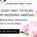 Weddings Abroad Guide - Interactive Course Launching Early 2019 - Join the Waitlist