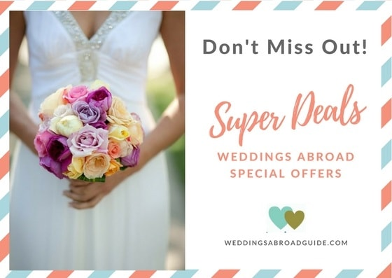 Don T Miss Out On The Wedding Abroad Special Offers Great Deals Exclusively For