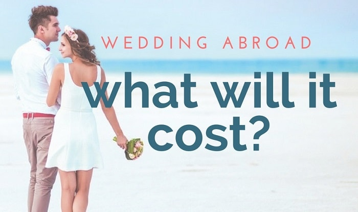 Weddings Abroad Prices - find out what it will cost to get marred abroad.